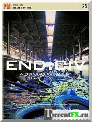 Конец цивилизации / END: CIV Resist or Die
