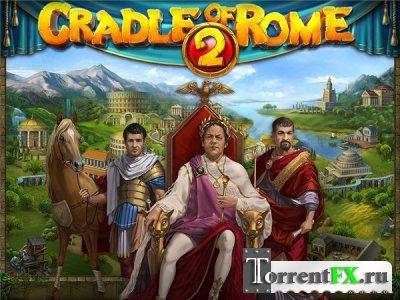 Cradle Of Rome 2 / Колыбель Рима 2