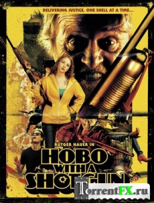 ���� � ���������� / Hobo with a Shotgun (2011)