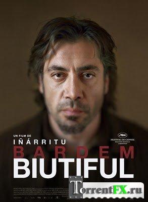 Бьютифул / Biutiful (2010)