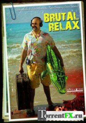 Зверская расслабуха / Brutal Relax