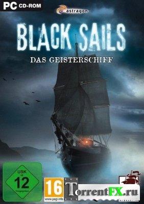 Черные паруса: Корабль-призрак / Black Sails: Das Geisterschiff