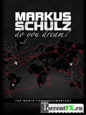 Markus Schulz - Do You Dream? [The World Tour Documentary]