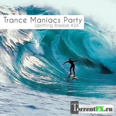 VA - Trance Maniacs Party: Uplifting Breeze #24 MP3