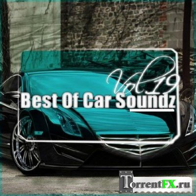 Best Of Car Soundz Vol19 (Rap, Hip-Hop, RnB)