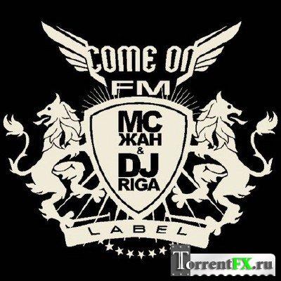 MC ��� & DJ Riga: Come On FM