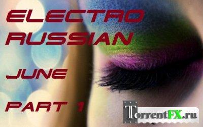 Electro Russian June Part I(������� ������� 2011)