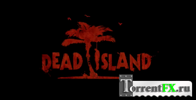 Dead Island [Official Gameplay Video, HD 720p] [ENG]