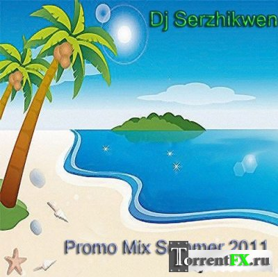 Dj Serzhikwen - Promo Mix Summer 2011