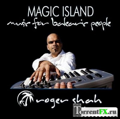 Roger Shah - Magic Island: Music for Balearic People 167