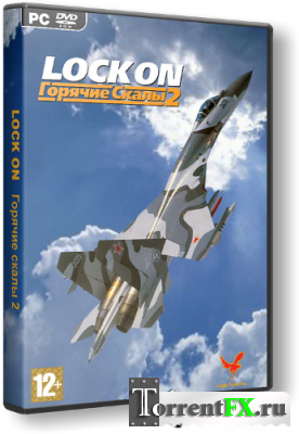 Lock On: Горячие скалы 2 / Lock On: Flaming Cliffs 2 (2010) PC