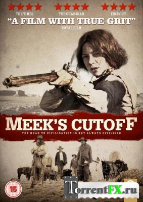 ����� ���� / Meek's Cutoff
