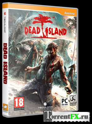 Dead Island / Остров мёртвых repack