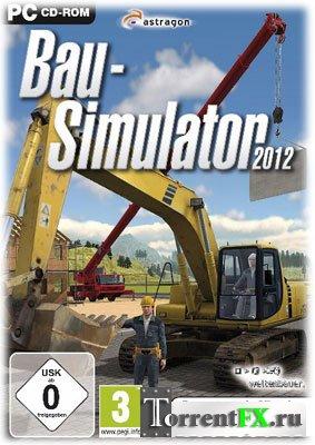 Bau-Simulator 2012 (2011) PC | RePack от xatab