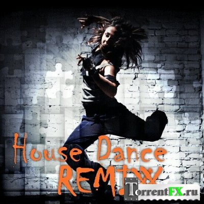 VA - House Dance REMIXX (2011)