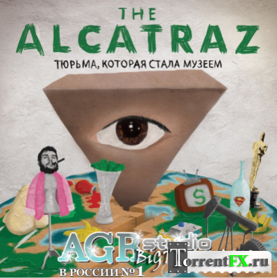the Alcatraz - Тюрьма, Которая Стала Музеем from AGR (2011) MP3