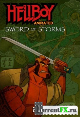 �������: ��� ������ (�������: ��� �������) / Hellboy Animated: Sword of Storms (2006) BDRip