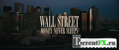 ���� �����: ������ �� ���� / Wall Street: Money Never Sleeps (2010) HDRip
