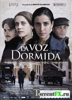 Спящий голос / La voz dormida / The Sleeping Voice (2011) DVDRip