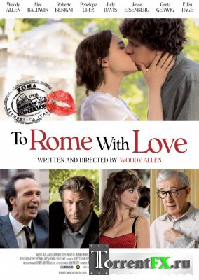 ������� ����������� / To Rome with Love (2012/TS)