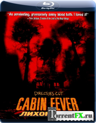 Лихорадка / Cabin Fever (2002) BDRip 720p от R.G. GoldenShara