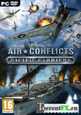 Air Conflicts: Pacific Carriers [Update 1] (2012) PC | RePack от Fenixx