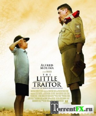 ��������� ��������� / The Little Traitor (2007) DVDRip