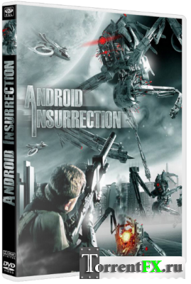 Восстание андроидов / Android Insurrection (2012) DVDRip | Лицензия
