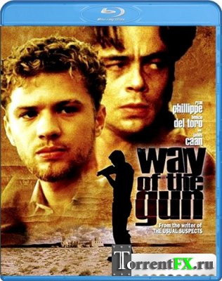 Путь оружия / The Way of the Gun (2000) BDRip от Leon-masl