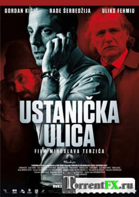 Улица повстанцев / Ustanicka ulica (2012) DVDRip
