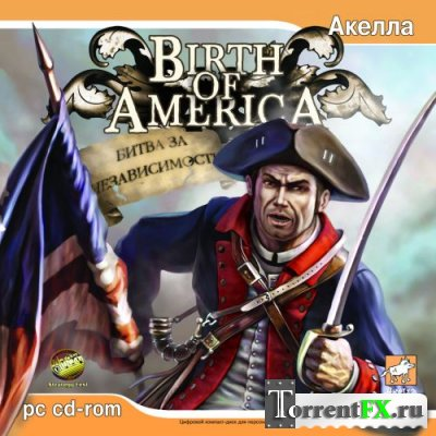 Birth of America: Битва за независимость (2006) PC | Лицензия
