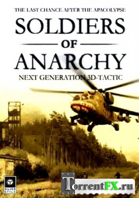 Солдаты анархии / Soldiers of Anarchy (2002) PC | Repack