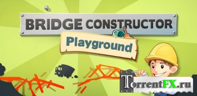 Конструктор мостов / Bridge Constructor Playground (2013) Android