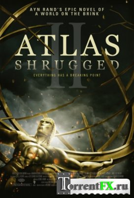 ������ ��������� �����: ����� 2 / Atlas Shrugged II (2012) HDRip