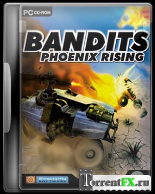 Bandits: Phoenix Rising [v.1.1] (2002) PC