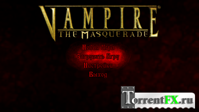Vampire: The Masquerade Bloodlines [v.8.6] (2004) PC
