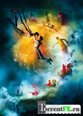 ���� �� �����: ��������� ��� / Cirque du Soleil: Worlds Away (2012) HDRip