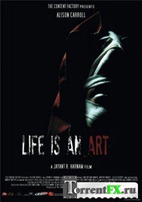 Кровавое искусство / Life Is an Art (2010) SATRip