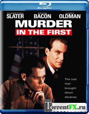 �������� ������ ������� / Murder in the First (1995) BDRip