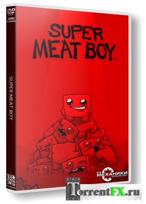 Super Meat Boy (2010) �� | RePack �� R.G. ��������