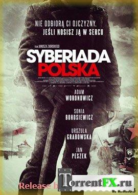Польская Сибириада / Syberiada Polska (2013) TVRip