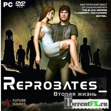Reprobates: Вторая жизнь / Next Life (2007) PC