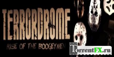 Terrordrome - Rise of the Boogeymen [v 2.9r1] (2007-2013) PC