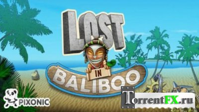 Затерянный в Балибу / Lost in Baliboo (2013) Android