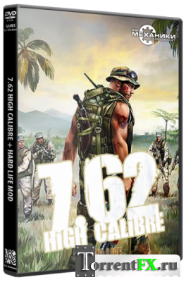 7.62: High Calibre + Hard Life Mod (2009) РС
