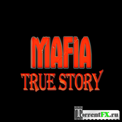 Mafia: True Story (2014) PC | Demo