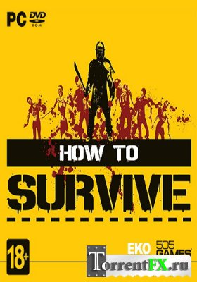 How To Survive [Update 5] (2013) PC