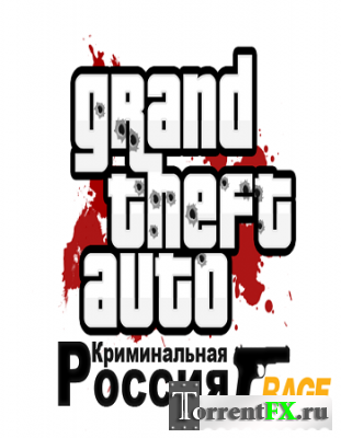 GTA 4 / Grand Theft Auto IV: Criminal Russia (2008-2014) PC