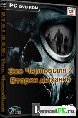 S.T.A.L.K.E.R.: Тень Чернобыля - Эхо Чернобыля 2: Второе дыхание (2007-2014) PC