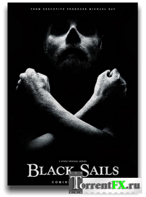 Чёрные Паруса / Black Sails (2014) HDTVRip, 1 сезон